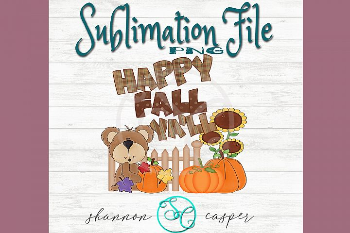 Happy Fall Yall | Fall Bear and Pumpkins | Sublimation