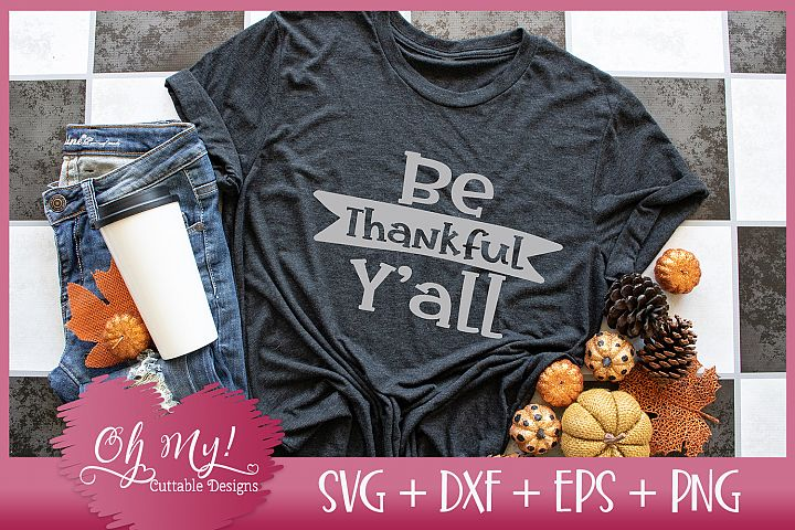 Be Thankful Yall - SVG DXF EPS PNG