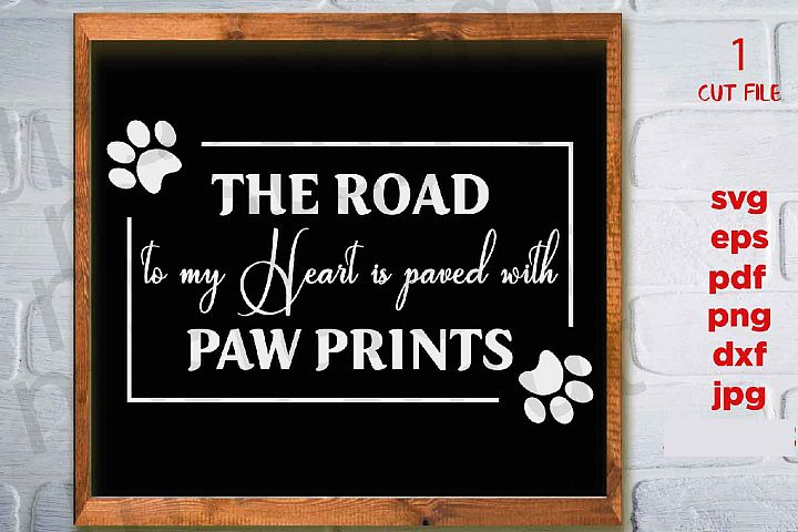 The Road to My Heart is Paved with Paw Prints svg, dxf, jpg