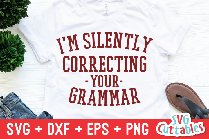 Im Silently Correcting Your Grammar | Funny SVG Cut File