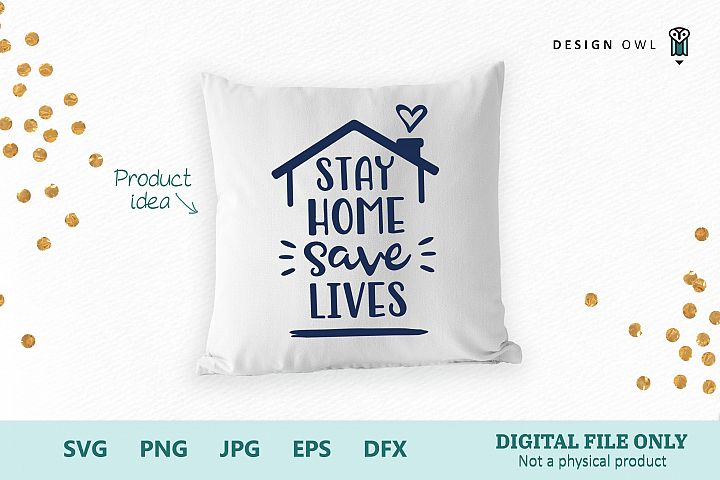 Stay Home Save Lives - SVG file