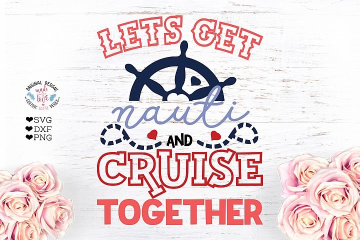 Lets Get Nauti and Cruise Together - Summer Love Design