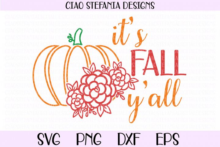 Its Fall Yall Pumpkin Floral Fall SVG PNG DXF EPS Cut File