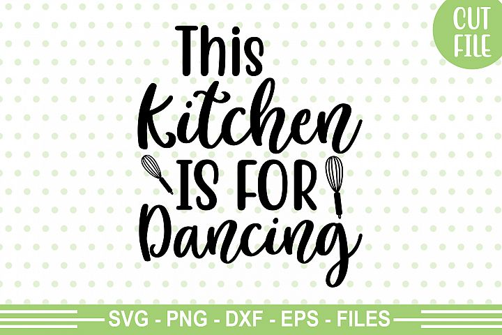 This Kitchen Is For Dancing SVG