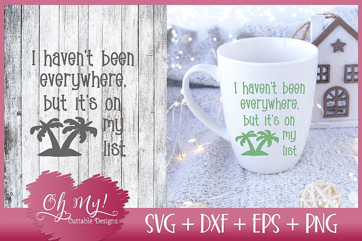 Havent Been Everywhere But Its On My List SVG EPS DXF PNG