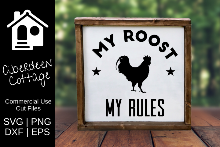 My Roost My Rules Design - SVG, PNG, DXF, EPS Formats