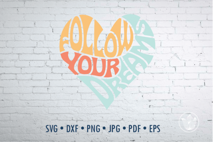 Follow your dreams Word Art in heart shape, Svg Dxf Eps Png