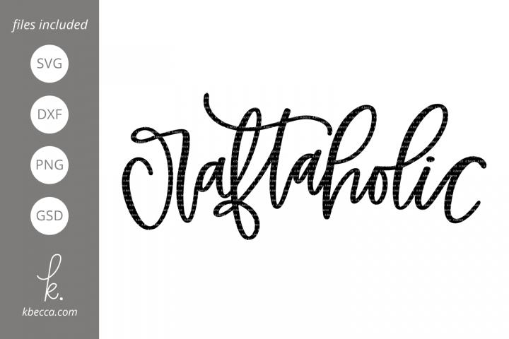 Craftaholic SVG Cut Files