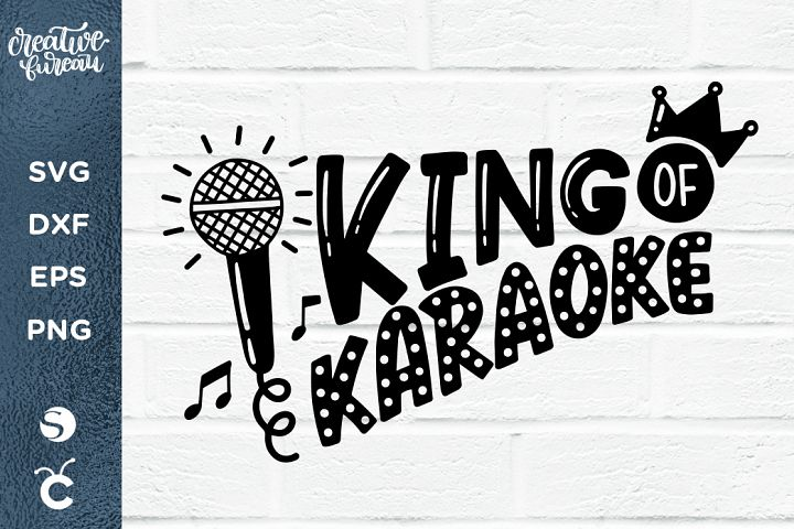 King Of Karaoke SVG DXF, Karaoke SVG Cut File