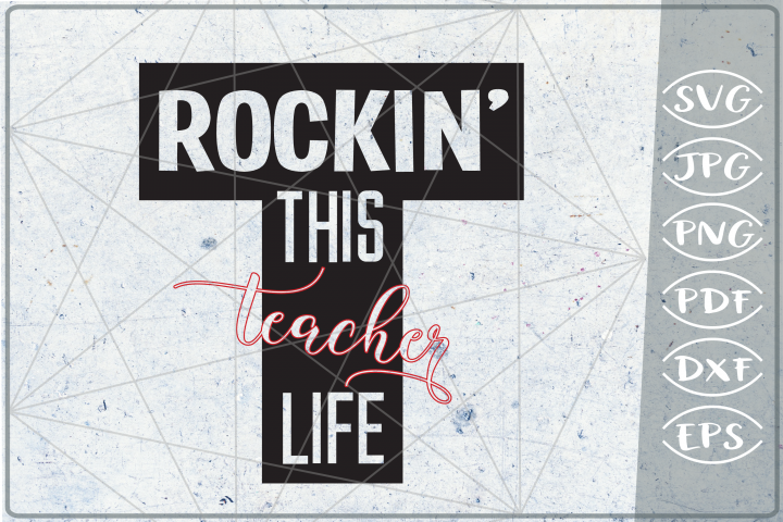 Rockin this teacher life SVG Cutting File-l Teacher SVG