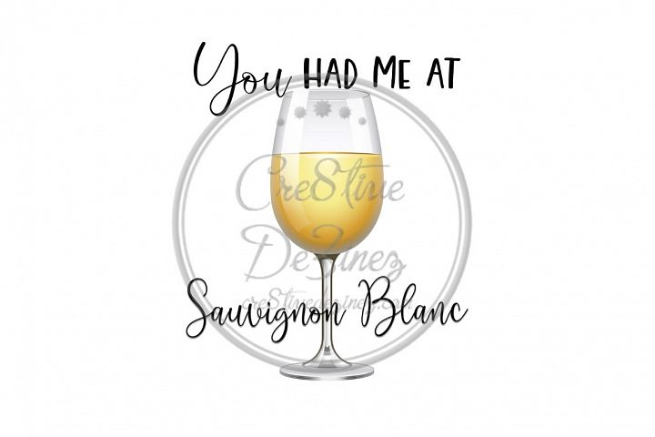 You Had Me at Sauvignon Blanc- Wine Drink Pun - Sublimation