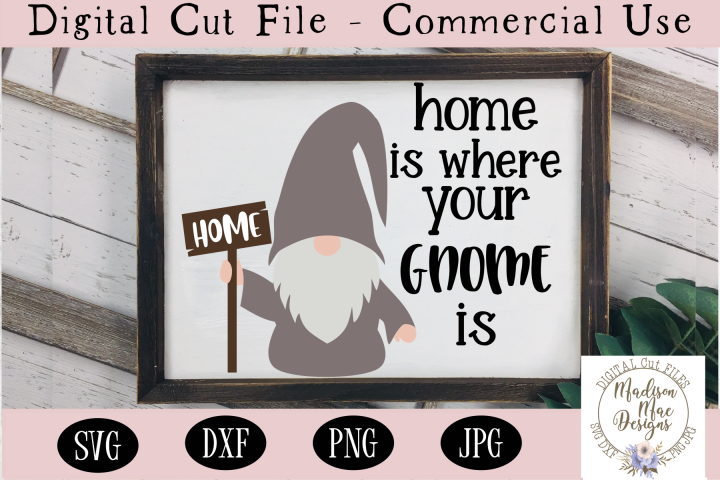 Home Is Where Your Gnome Is SVG | Home Decor Sign SVG