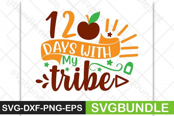 120 days with my tribe SVG |Back to school svg|school svg