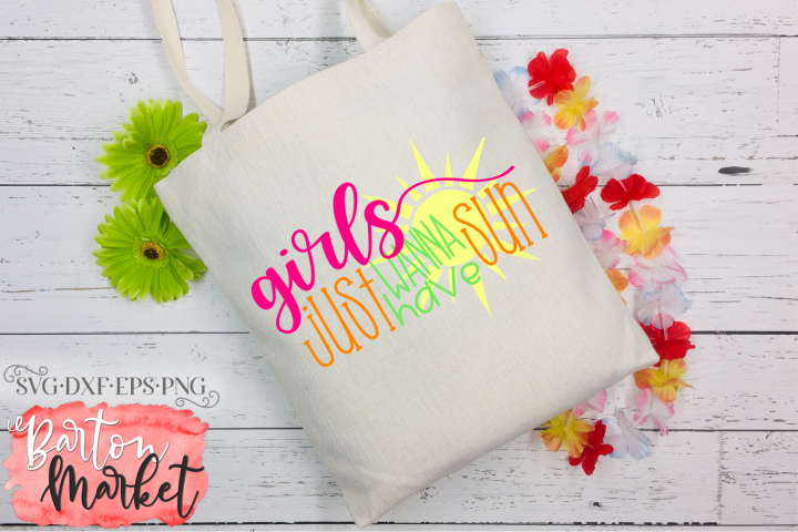 Girls Just Wanna Have Sun SVG DXF EPS PNG