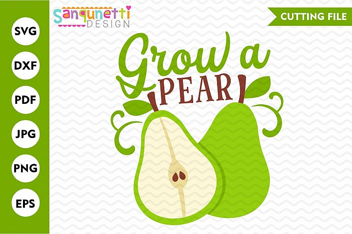 Grow a pear SVG, fruit or gardening cutting file