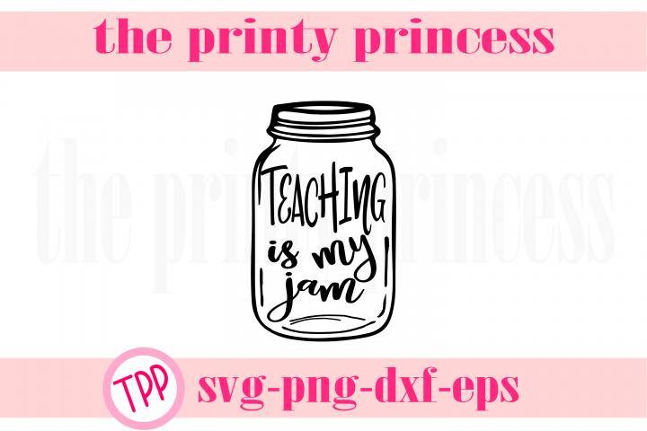 Teaching is my Jam svg, Teacher svg design file