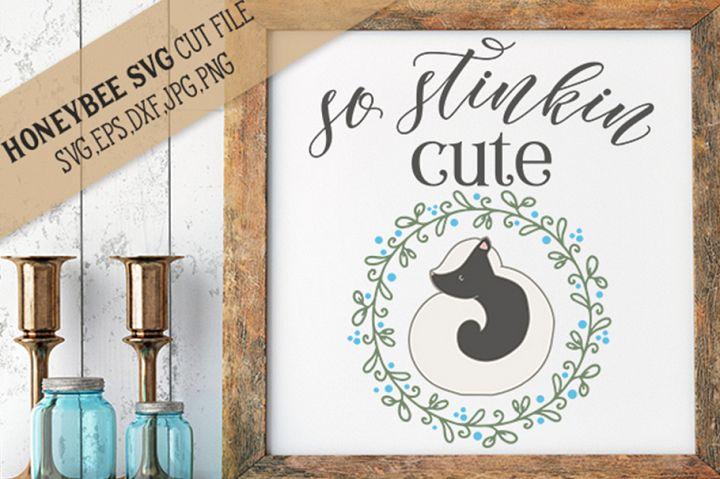 So Stinkin Cute SVG Cut File