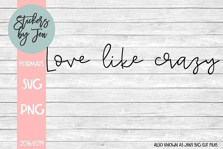 Love Like Crazy SVG Cut File