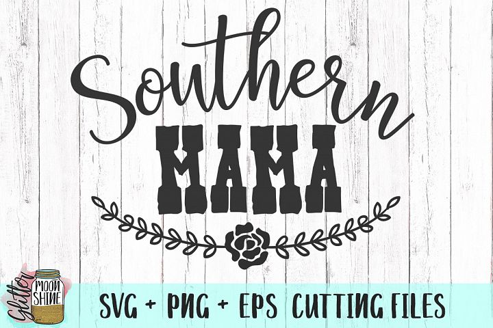 Southern Mama SVG PNG EPS Cutting Files
