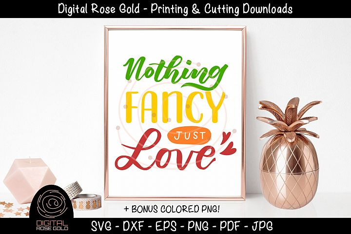 Nothing Fancy Just Love - Bride Groom SVG, Wedding Party SVG