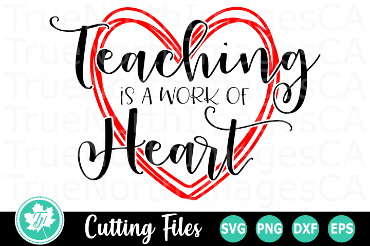 Teaching is a Work of Heart - A School SVG Cut File