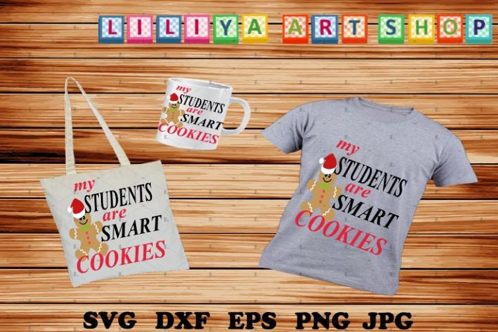 My students are smart cookies svg,Christmas Teacher shirt