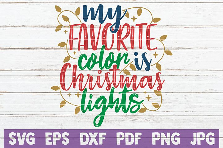 My Favorite Color Is Christmas Lights SVG Cut File