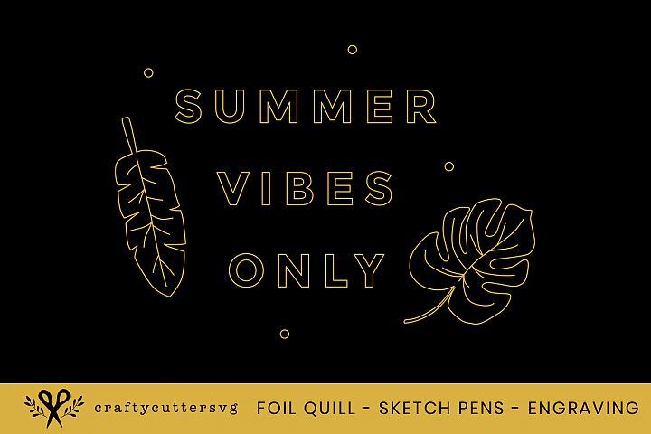 Foil Quill Summer Vibes Only Sketch Pens Engraving Svg