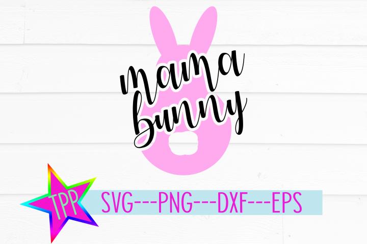Mama Bunny SVG, Easter Bunny SVG, Easter