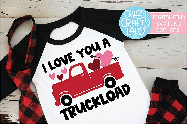 I Love You a Truckload Valentine SVG DXF EPS PNG Cut File