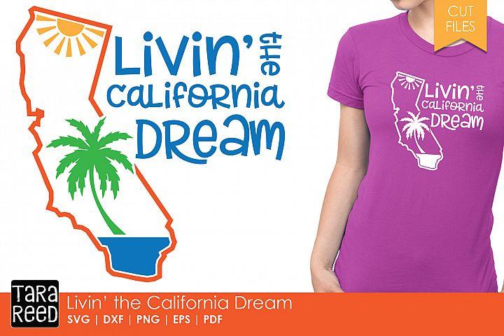 California - Livin the Dream - SVG and Cut Files
