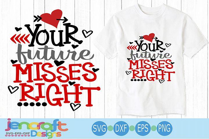 Future Misses Right svg - Kids valentine svg cut file baby