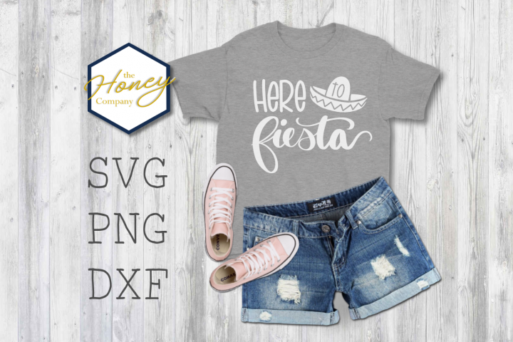 Here to Fiesta SVG PNG DXF Cut File Clipart Cinco De Mayo