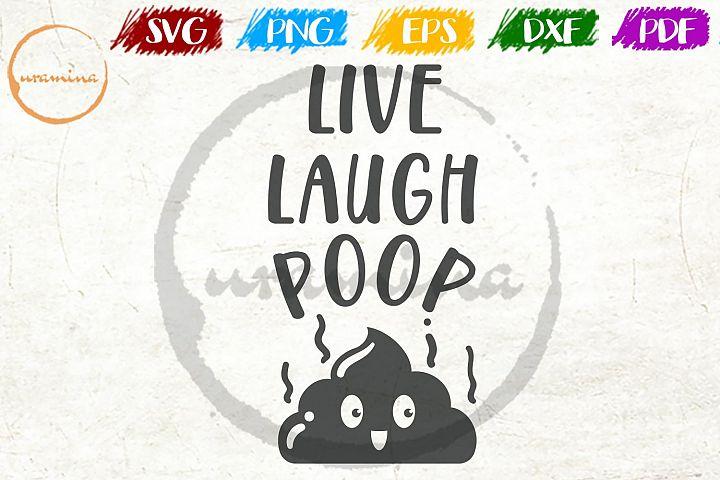 Live Laugh Poop Sign Bathroom Decor SVG PDF PNG