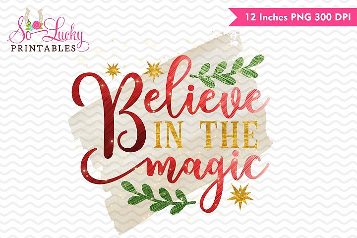 Believe in the magic Christmas watercolor sublimation design