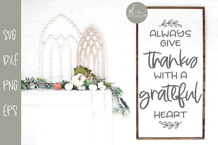 Always Give Thanks With A Grateful Heart - SVG