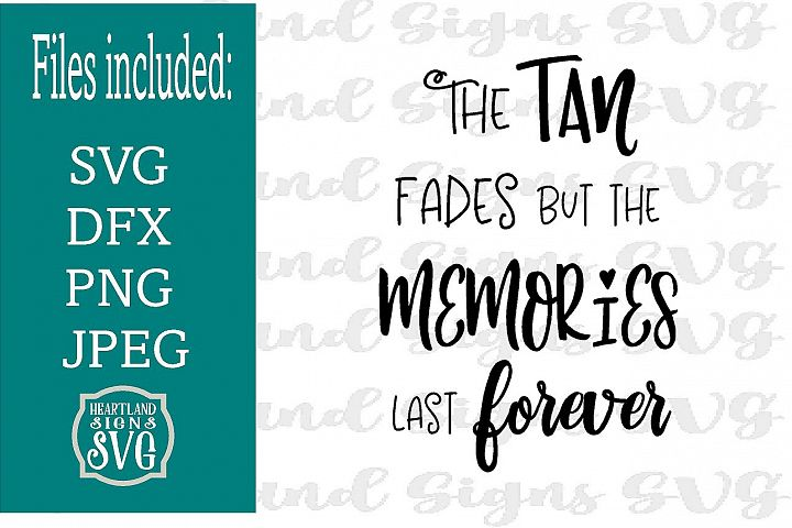 Tan Fades Memories Last Forever SVG for Summer Vacation