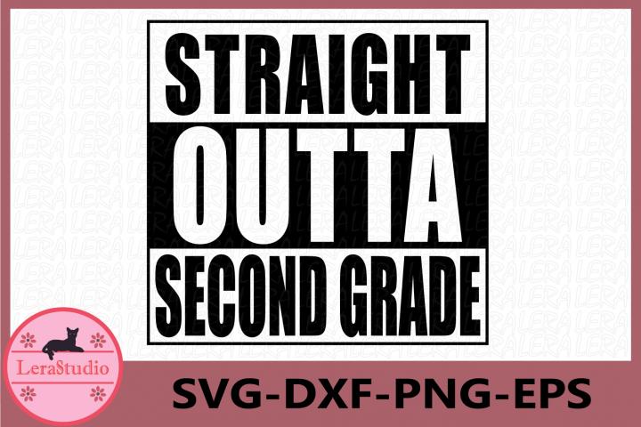 Straight Outta Second Grade Svg, Cut File For Cricut