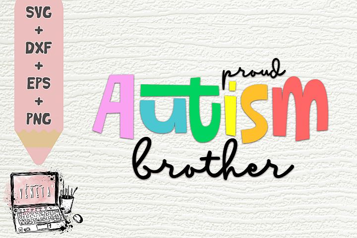 proud AUTISM brother | Autism Quotes | SVG, DXF | Cut file