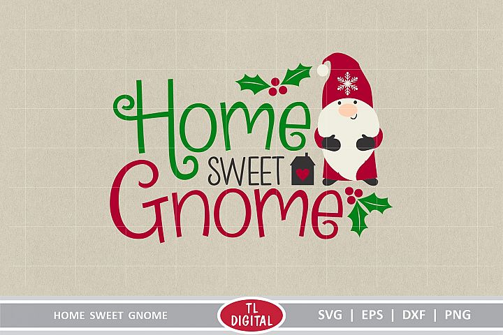 Home Sweet Gnome - Christmas Design - Cutting File