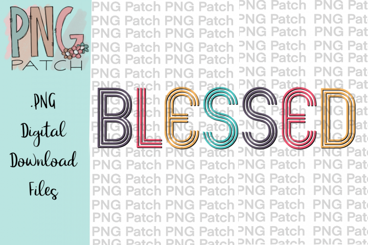 Colorful Retro Blessed, Blessed Print PNG File, Sublimation