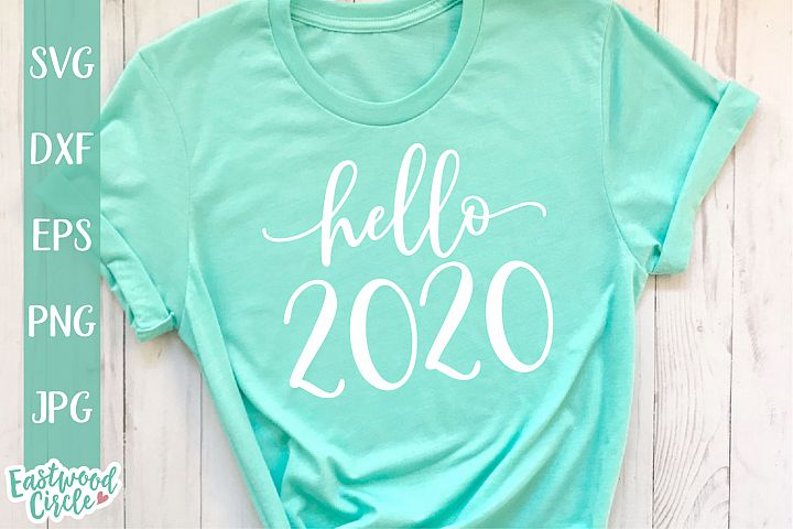Hello 2020 - New Years SVG File for Crafters