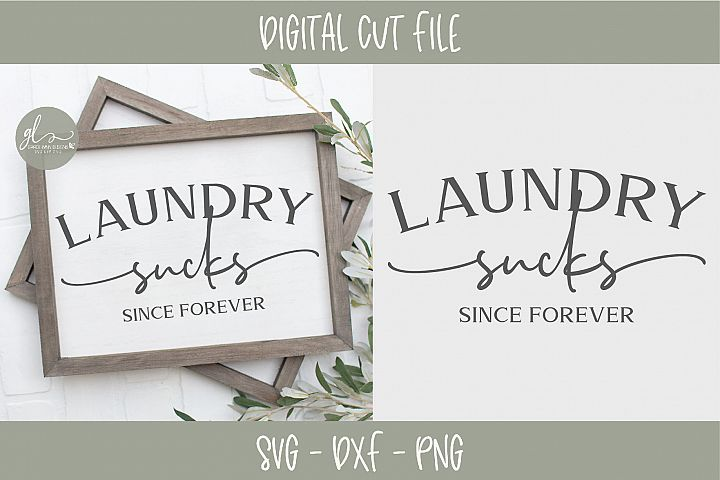 Laundry Sucks Since Forever - Laundry SVG Cut File