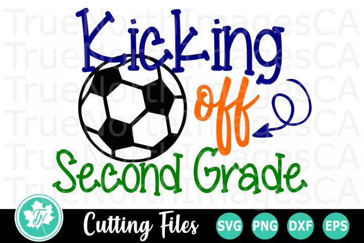 Kicking off Second Grade - A School SVG Cut File
