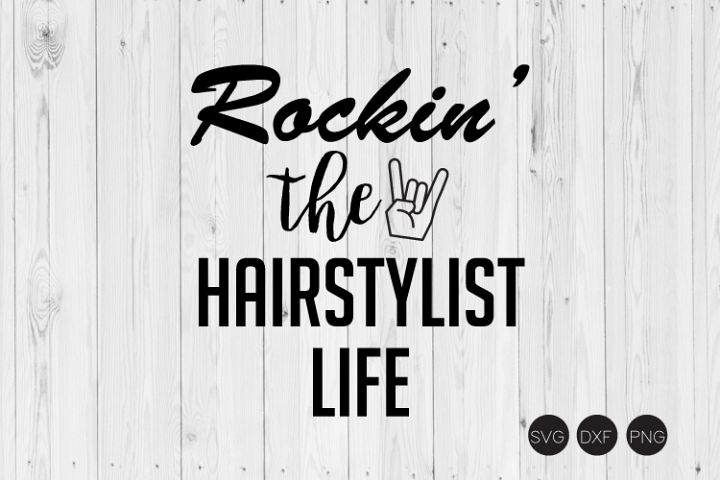 Rockin The Hairstylist Life SVG, DXF, PNG Cut Files