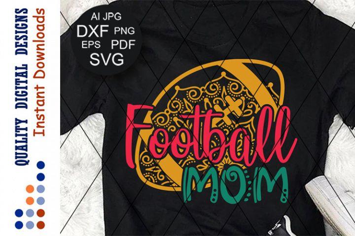 Football mom svg files sayings Mandala Zentangle