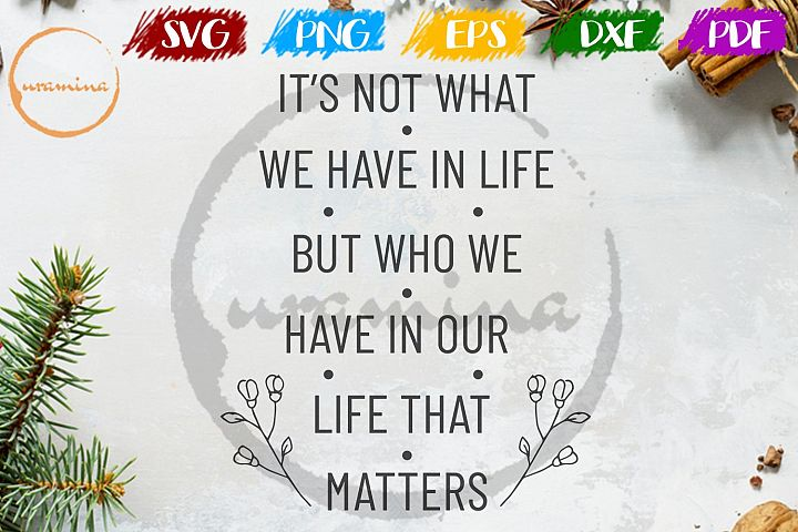 Its Not What We Have In Life Wedding SVG PDF PNG