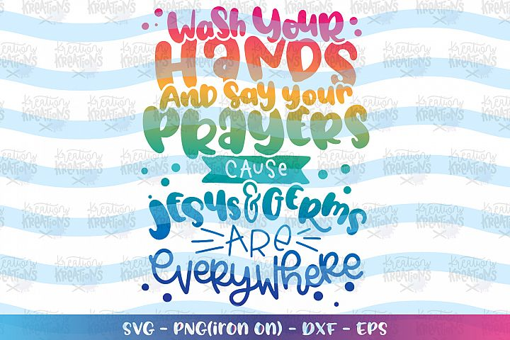 General svg Wash your hands and say your prayer cause Jesus