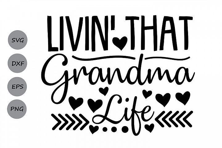 Livin That Grandma Life Svg, Mothers Day Svg, Grandma Svg.