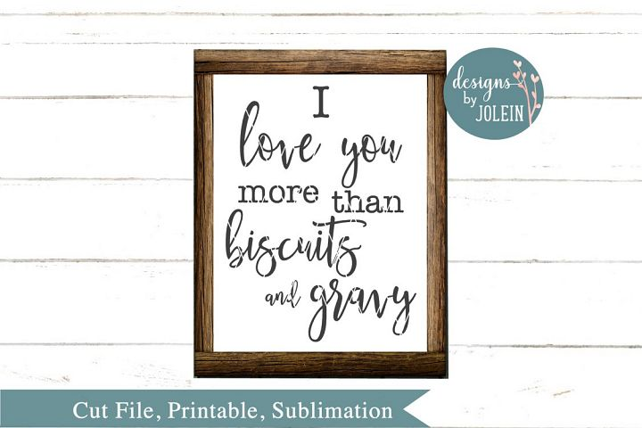 I love you more than biscuits and gravy SVG, png, eps